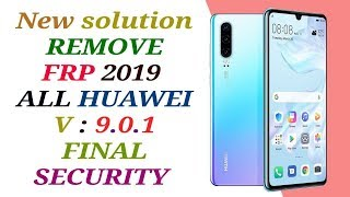 FRP HUAWEI 9.0.1 / REMOVE FRP HUAWEI ANDROID 9.0.1 FINAL SECURITY