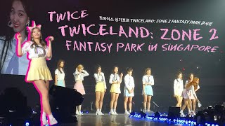 TWICE IN SG   TWICELAND ZONE 2: FANTASY PARK IN SINGAPORE (FT. FANCAMS!!) 🍭