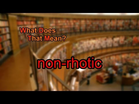 What does non-rhotic mean?