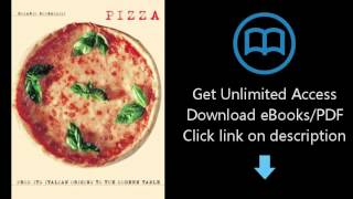 Download Pizza: From Its Italian Origins to the Modern Table PDF