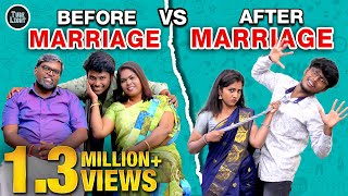 Before Marriage Life Vs After Marriage Life   Marriage Sothanaigal   College Life   Marriage Galatta