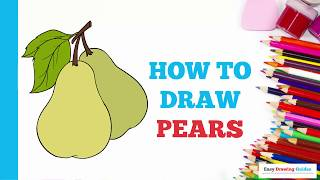How to Draw in Pears Few Easy Steps: Drawing Tutorial for Kids and Beginners