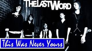 "The Last Word ft. Tyler Carter - ""This Was Never Yours"" w/ Download"