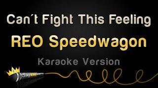 REO Speedwagon - Can't Fight This Feeling (Karaoke Version)