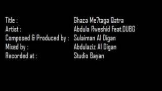 Ghaza - Abdula Rweshid Feat  DUBG