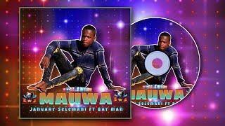 january selemani  ft bat man - mauwa(official audio)
