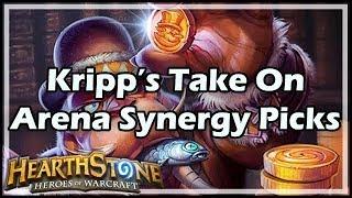 [Hearthstone] Kripp's Take On Arena Synergy Picks