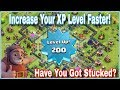 How to INCREASE your XP(experience) LEVEL FASTER | NOW, don't get STUCKED | clash of clans