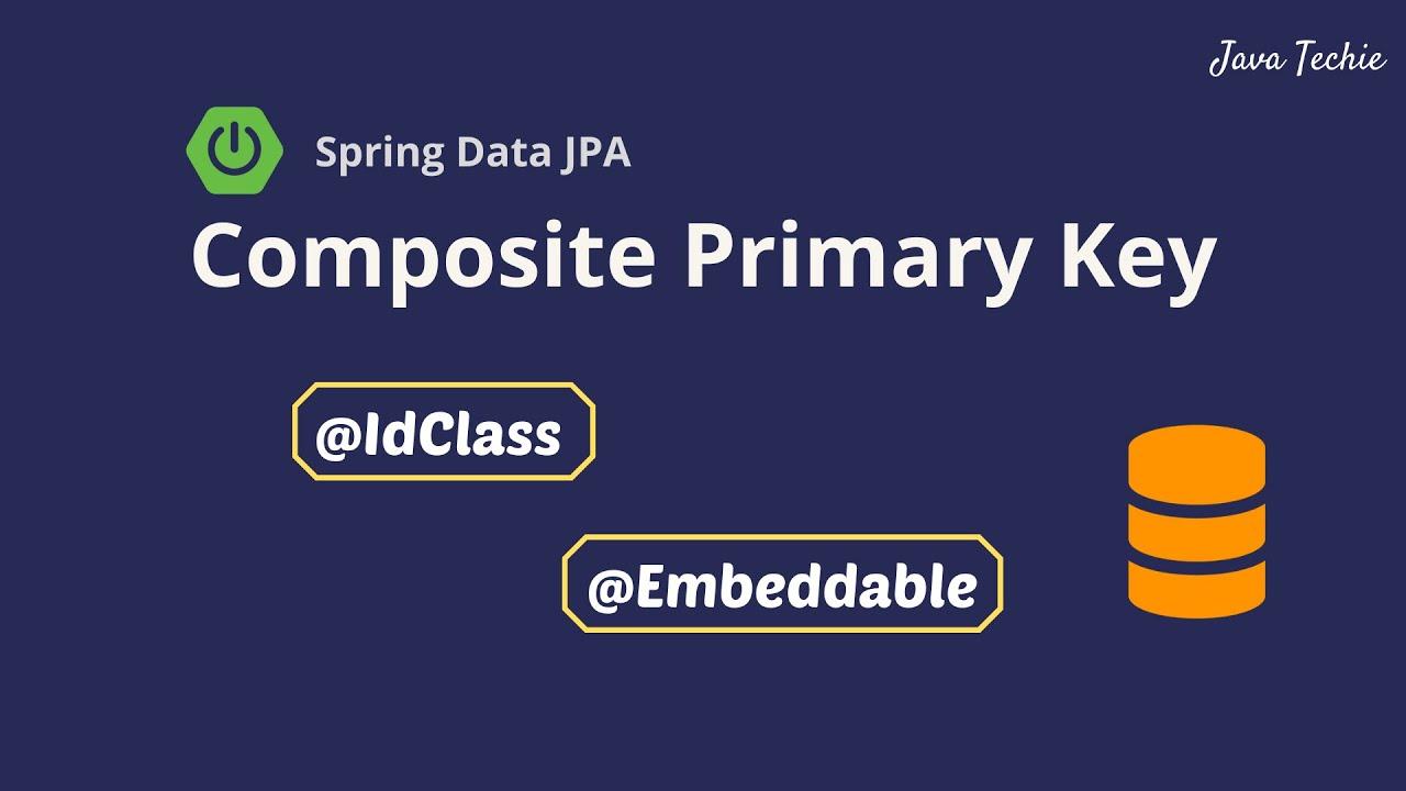 JPA / Hibernate Composite Primary Key Example in Spring Boot