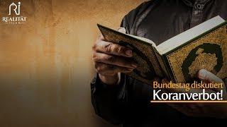 Bundestag diskutiert Koranverbot! - Realität Islam