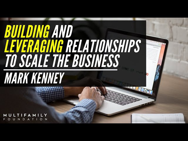 Build And LeverageRelationshipsto Grow The Business