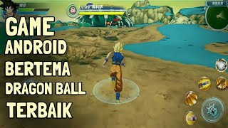 TOP 8 Games Dragon Ball Terbaik Di Android 2018(Free&HighGrafis)