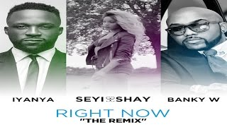 "Seyi Shay - Right Now ""The Remix"" [Official Audio] ft. Iyanya, Banky W"