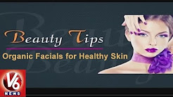 Beauty Tips | Organic Facials for Healthy Skin | City Life | V6 News