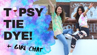 DIY Tie Dye + Girl Chat! * Bleach, colored dye, and red wine - Oh MY!