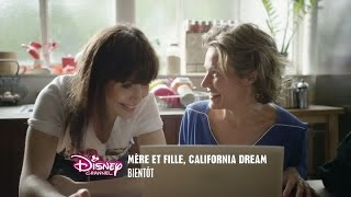 Mère et fille, California Dream - Bientôt sur Disney Channel !
