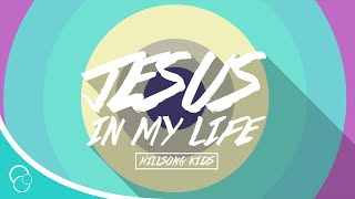 Hillsong Kids - Jesus in my Life (Lyric Video)