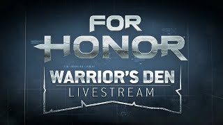 For Honor: Warrior's Den LIVESTREAM December 20 2018 | Ubisoft [NA]
