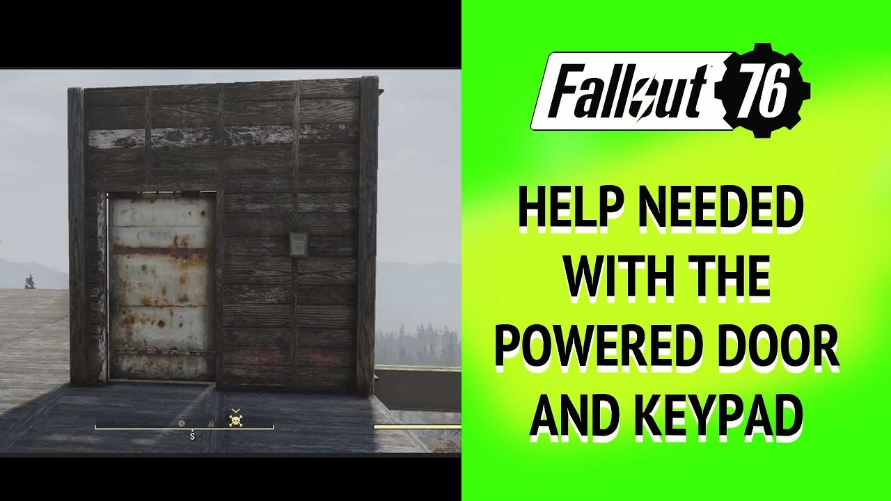 Repeat Fallout 76 Help Needed With Powered Door With Keypad