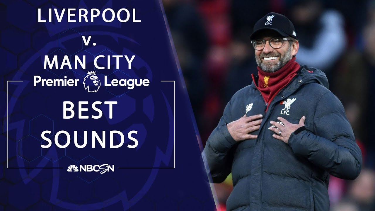 Best sounds from Premier League rivalry of Liverpool v. Manchester City | NBC Sports