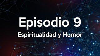 Magazine Espiritual ~ Episodio 9 ~ Espiritualidad y Humor