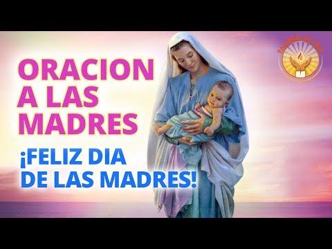 ORACION A LAS MADRES - Feliz Dia De Las Madres