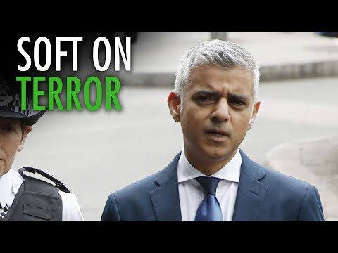 "London Mayor Sadiq Khan is ""soft on terrorism"""