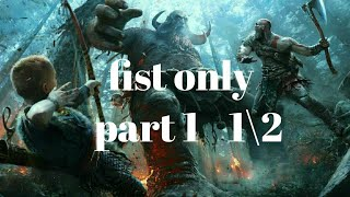 God of war fist only part 1 1/2