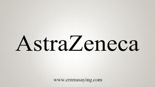 Learn how to say astrazeneca with emmasaying free pronunciation tutorials.http://www.emmasaying.com