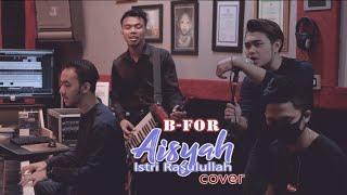 B-For - Aisyah Istri Rasulullah (cover NANDA FERARO, WANDRA RESTUSIAN, MAHESA, MUFLY KEY)