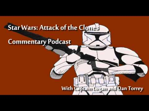 Star Wars Episode II: Attack of the Clones Commentary Podcast