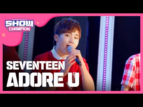 (ShowChampion EP.151) SEVENTEEN - Adore U (세븐틴 - 아낀다)