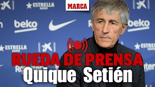 DIRECTO Barcelona-Granada: rueda de prensa de Quique Setién I MARCA