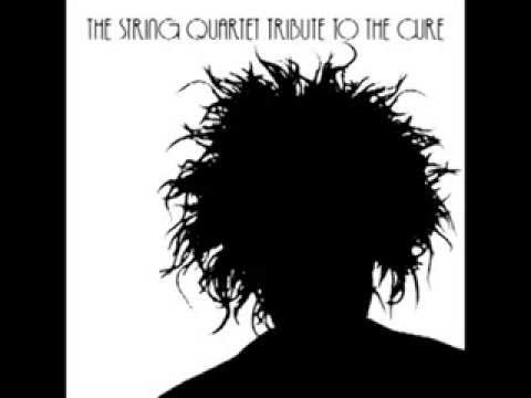 Let s go to bed the string quartet tribute to the cure