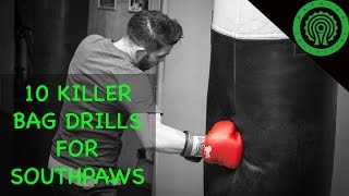 Boxing 10 Killer Bag Work Drills for Southpaws Tutorial