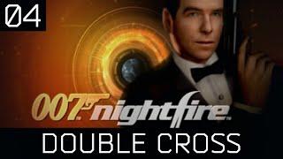 007 Nightfire Playthrough - 04 Double Cross