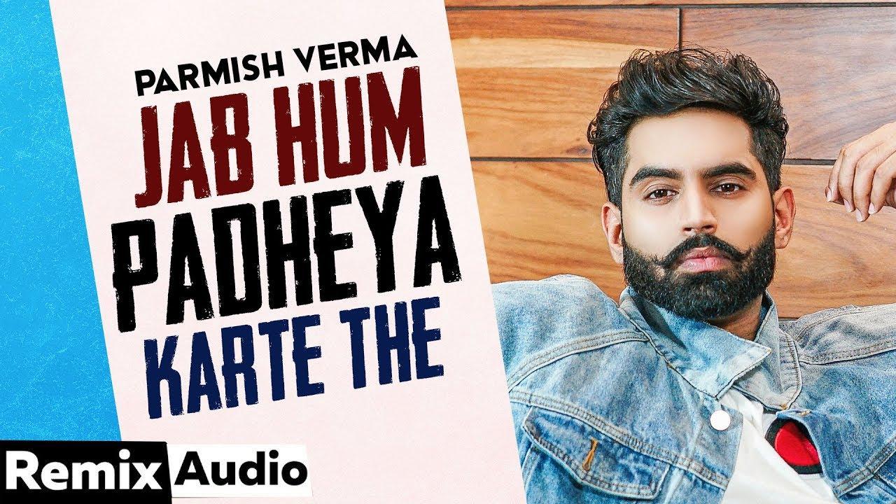 Jab Hum Padheya Karte The (Audio Remix) | Parmish Verma | Desi Crew|Exclusive Punjabi Song on NewSongsTV & Youtube