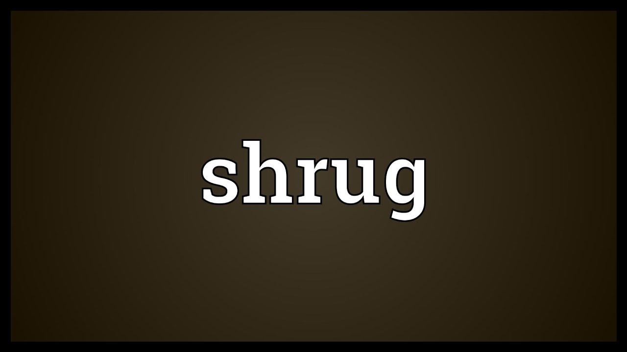 Shrug Meaning