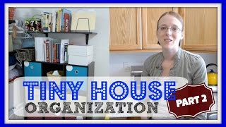 Tiny House Organization: Part 2
