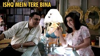 Ishq Mein Tere Bina (Full Official Song) - Shirin Farhad Ki Toh Nikal Padi