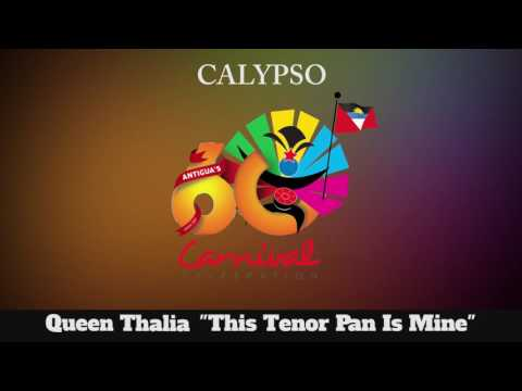 (Antigua Carnival 2016 Calypso Music) Queen Thalia - This Tenor Pan Is Mine