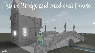 ROBLOX STONE BRIDGE AND MEDIEVAL HOUSE