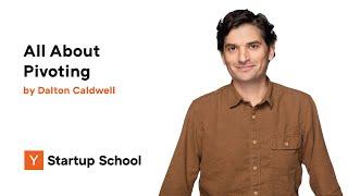 Dalton Caldwell - All About Pivoting