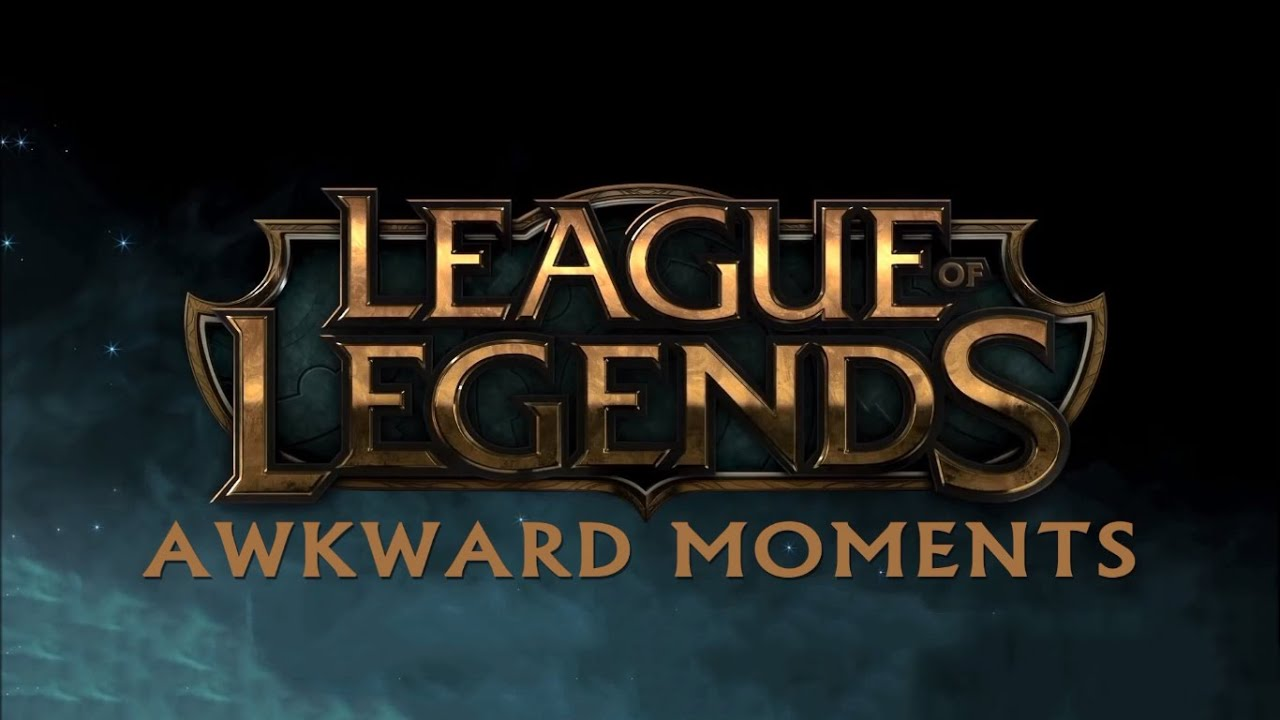 League Of Legends Awkward Moments P FPS YouTube - 42 awkward moments ever