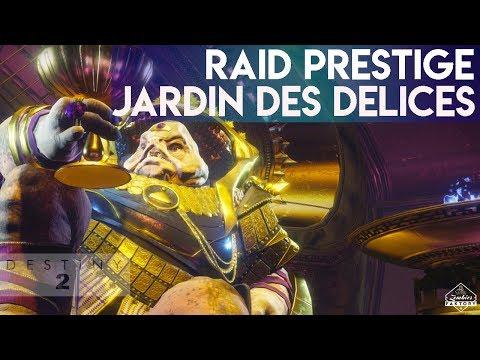 [DESTINY 2] LE JARDIN DES DELICES - RAID PRESTIGE - GAMEPLAY GLOBALITY