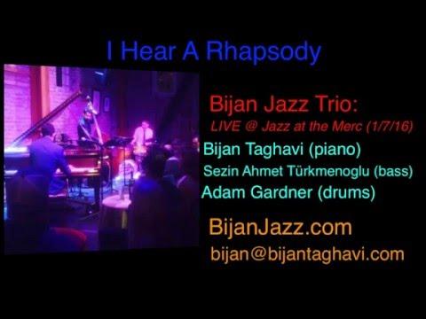 Bijan Taghavi- Jazz Piano Trio: I Hear A Rhapsody