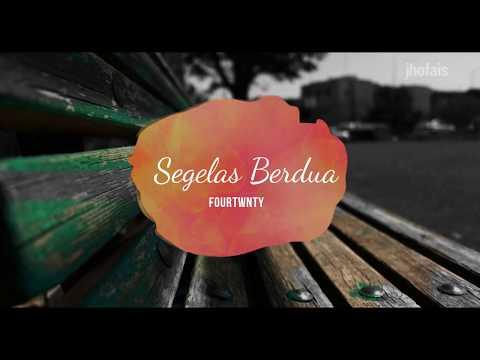 FOURTWNTY - SEGELAS BERDUA (Video Lirik)