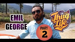 THUG LIFE EMIL GEORGE | tech travel eat by sujith bakthan | PART 2