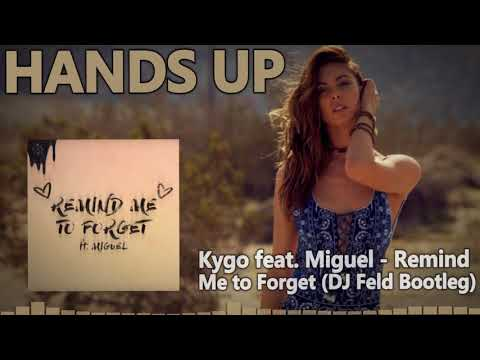 Kygo feat. Miguel - Remind Me to Forget DJ Feld Bootleg Mix
