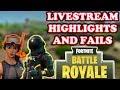 Livestream Highlights & Fails (MOSTLY FAILS) Part 1 - Fortnite Battle Royale